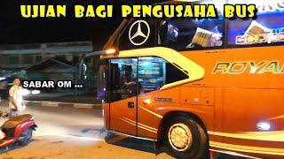 Perlu KESABARAN , Buat Pengusaha TRANSPORTASI BUS DALAM KONDISI SEPERTI INI ( Royal Otobus )