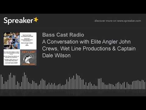 A Conversation with Elite Angler John Crews, Wet Line Productions & Captain Dale Wilson (part 1 of 6