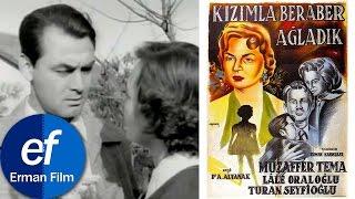 Kızımla Beraber Ağladık (1955) - Muzaffer Tema & Lale Oraloğlu