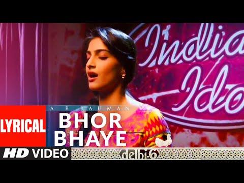 Bhor Bhaye Lyrical | Delhi 6 | A.R. Rahman | Abhishek Bachchan, Sonam Kapoor