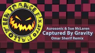 Скачать Aurosonic Sue McLaren Captured By Gravity Omar Sherif Remix Vocal Trance