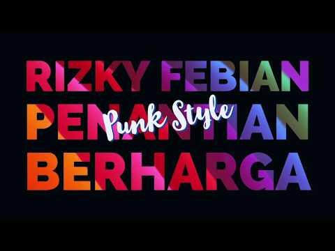Penantian Berharga - Rizky Febian - Punk + Lirik
