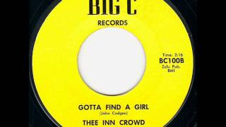 Repeat youtube video Thee Inn Crowd - gotta find a girl