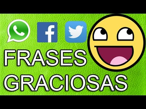 Estados Y Frases Para Whatsapp Facebook Twitter Graciosas 20 Youtube