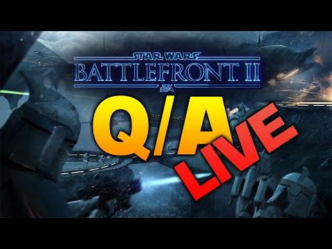 Star Wars Battlefront 2 Q/A & Discussion!