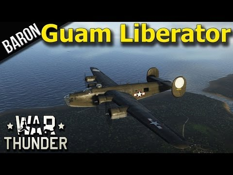 War Thunder - B-24 Liberator, Liberating Guam - War Thunder Gameplay