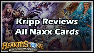 [Hearthstone] Kripp Reviews All Naxx Cards