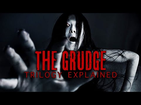 THE GRUDGE TRILOGY (2004-2009) Explained