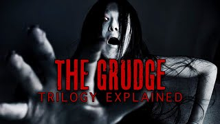 THE GRUDGE TRILOGY (20042009) Explained
