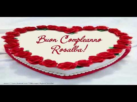 Immagini Compleanno Rosalba.Tanti Auguri Di Buon Compleanno Rosalba Youtube Testata 1