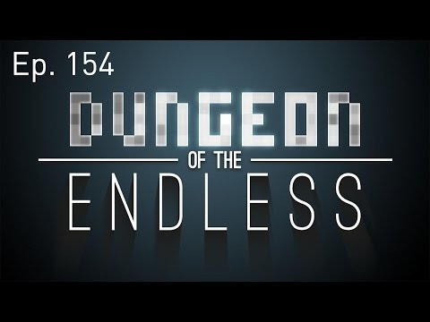 Let's Play: Dungeon Of The Endless Ep. 154: Danger Around Every Corner [Beta]