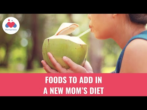 Must Haves In A New Mum's Diet - Health Tips