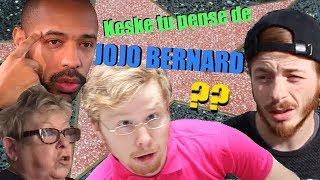 SE KE LES CÉLÉBRITÉ PENSE DE JOJO BERNARD !