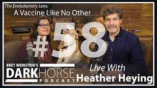 Bret and Heather 58th DarkHorse Podcast Livestream: A Vaccine Like No Other