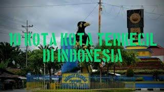 10 KOTA TERKECIL DI INDONESIA