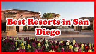 5 Best Resorts in San Diego | US |  Love Is Vacation