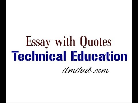 Graduating High School Essay Essay On Technical Education With Quotations Example Of A Proposal Essay also Essay With Thesis Statement Essay On Technical Education With Quotations  Youtube How To Write A Proposal Essay Example