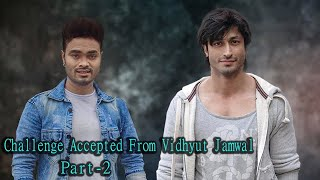 Challenge Accepted From Vidhyut Jamwal (Part-2)