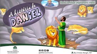 A história de Daniel - Aula Departamento Infantil da IPREG