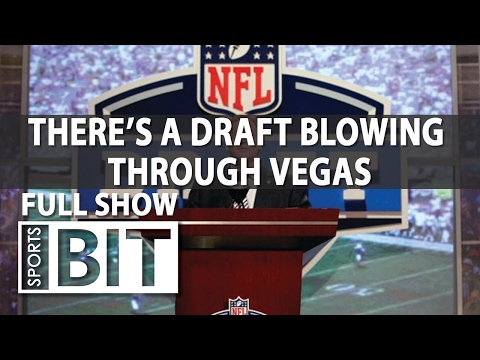 Sports BIT | NFL Draft Betting Now Legal In Las Vegas | Tuesday, April 11