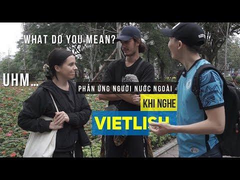 Phản Ứng của người Tây khi nghe giọng Anh Việt