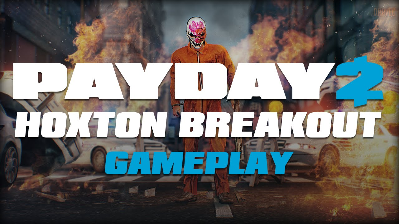 Payday 2: Hoxton Breakout - Gameplay (Day 1)