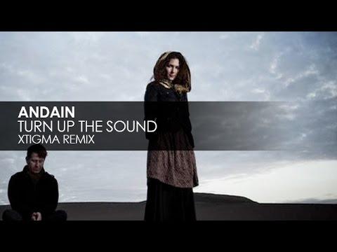 Andain - Turn Up The Sound (Xtigma Remix)