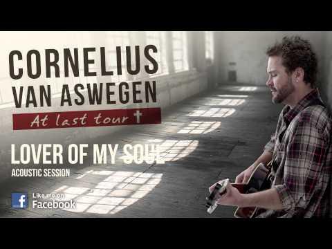 Lover of my soul - Cornelius van Aswegen