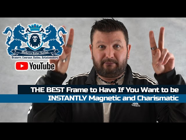 THE BEST Frame To Have If You Want To Be INSTANTLY Magnetic And Charismatic