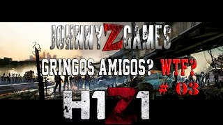 H1Z1 : Gringos amigos? WTF? [BR] 1080p #03