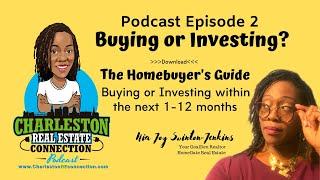 Charleston Real Estate Connection Podcast Episode 2- Buying or Investing in Real Estate-Tips & Tools