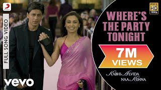 Where's The Party Tonight | Kabhi Alvida Naa Kehna