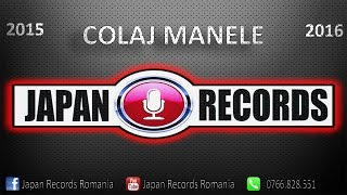 Japan Records - Colaj Manele 2015-2016 Best Hits Muzica de Petrecere!