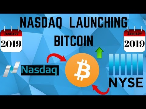 NASDAQ Launching Bitcoin With NYSE January Of 2019! What This Means!