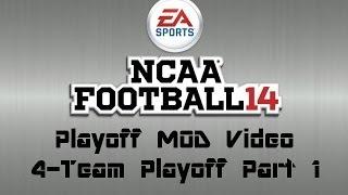 NCAA 14 Playoff MOD 4 Team Playoff [Part 1]