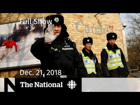 The National for Friday, December 21, 2018 — China Escalations, Storm Cleanup, Holiday Rush