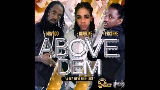 Mavado, Alkaline & I-Octane - Above Dem | A We Dem Nuh Like | March 2015