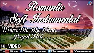 Mera Dil Bhi Kitna Paagal Hai | Romantic Soft Instrumental | Saajan |