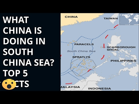 WHAT CHINA IS DOING IN SOUTH CHINA SEA? TOP 5 FACTS