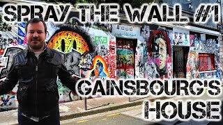 SPRAY THE WALL #1 GAINSBOURG'S HOUSE