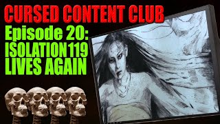 Cursed Content Club #20: Isolation 119 (feat. Dr. Aggro!)