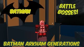 Battle Bosses! [Roblox] Batman Arkham Generations Part1!