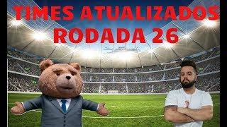 CARTOLA FC #RODADA 26 TIMES ATUALIZADOS