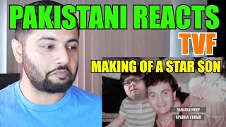 Pakistani Reacts to TVF Making Of A Star Son