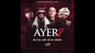 Anuel AA Ft. J Balvin, Nicky Jam y Cosculluela – Ayer 2 // Letra