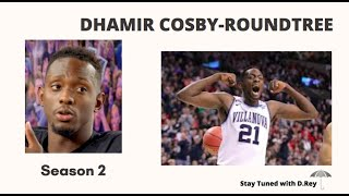 VILLANOVA MBB FOWARD DHAMIR COSBY-ROUNDTREE on Stay Tuned with D.Rey