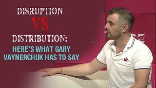 Disruption Vs Distribution  Heres what