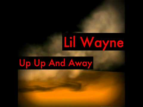 up up and away lil wayne tha carter iv cdq youtube