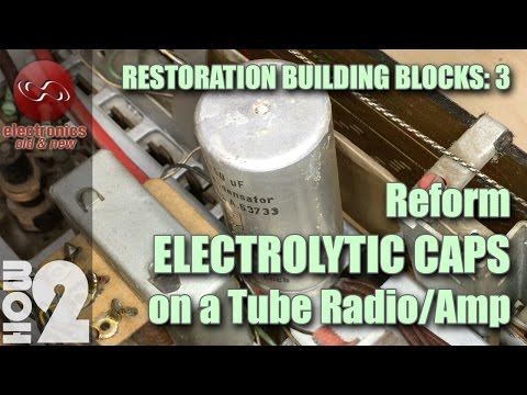 How to Reform Electrolytic Filter Capacitors on tube radio