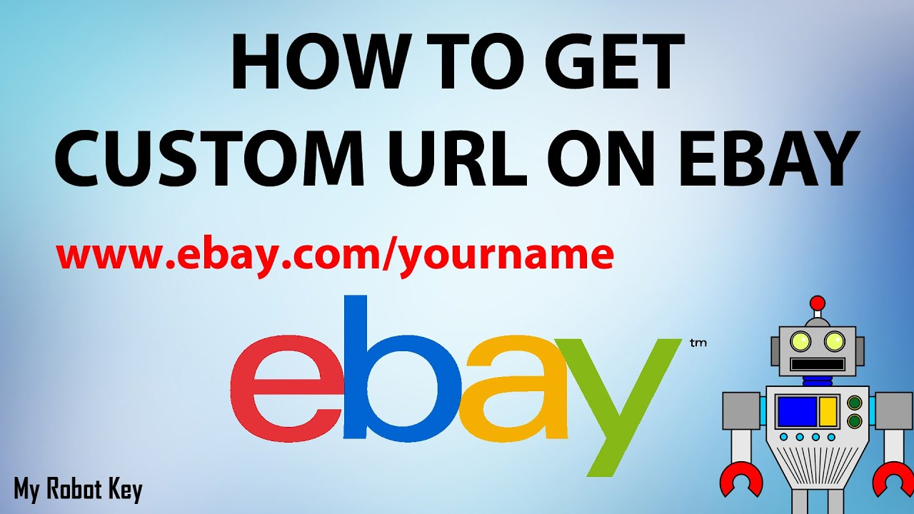 How to get a custom URL for your Ebay store & How to change your ...